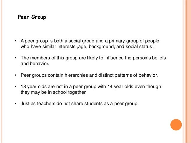 peer group pressure essay A peer pressure essay can address the issue of peer pressure in general or it can focus on one incidence related to peer pressure peer pressure: many issues faced by juvenile groups are attributed to peer pressure peer pressure is actually the name of the force which derives young people to act in certain ways while conforming to their peer group.