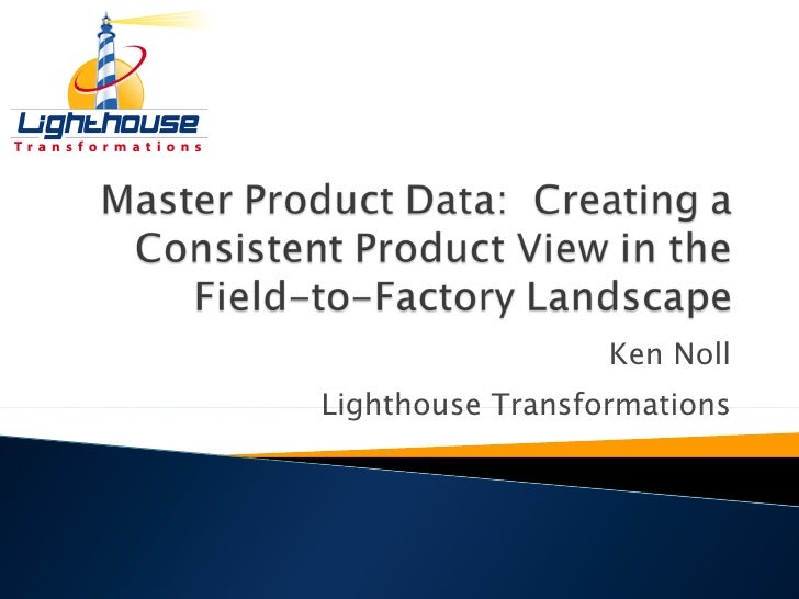 Master Product Data for the Field to Factory Landscape