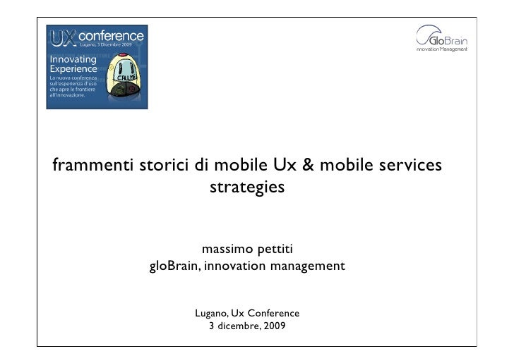 !     frammenti storici di mobile Ux & mobile services                     strategies                       massimo pettit...