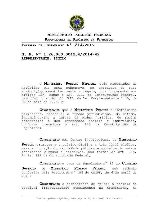 MINISTÉRIO PÚBLICO FEDERAL PROCURADORIA DA REPÚBLICA EM PERNAMBUCO PORTARIA DE INSTAURAÇÃO Nº 214/2015 N. F. Nº 1.26.000.0...
