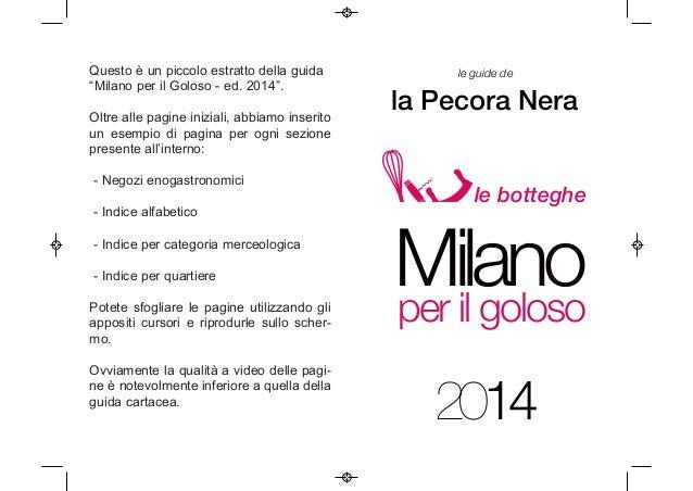 """Questo è un piccolo estratto della guida """"Milano per il Goloso - ed. 2014"""". Oltre alle pagine iniziali, abbiamo inserito u..."""