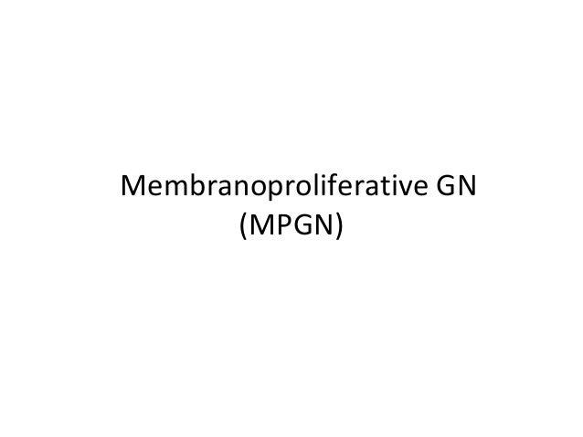 Membranoproliferative GN (MPGN)