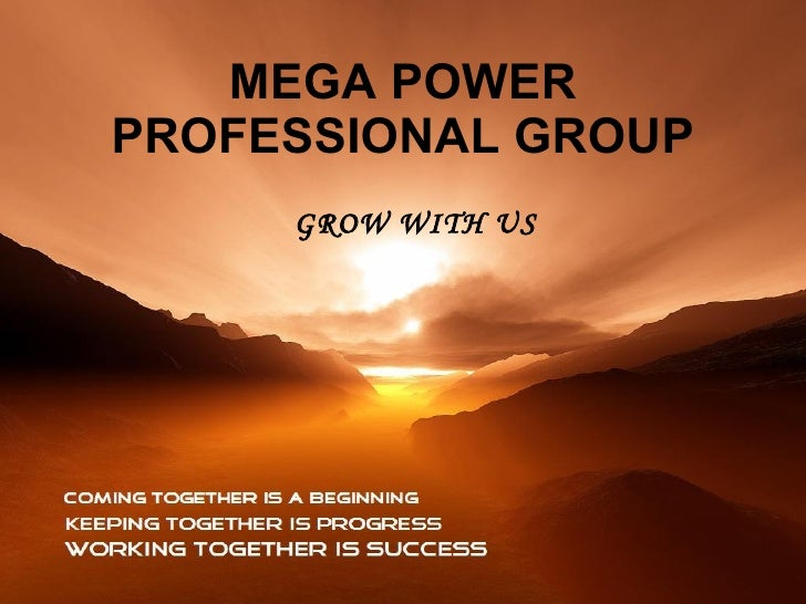MEGA POWER PROFESSIONAL GROUP GROW WITH US