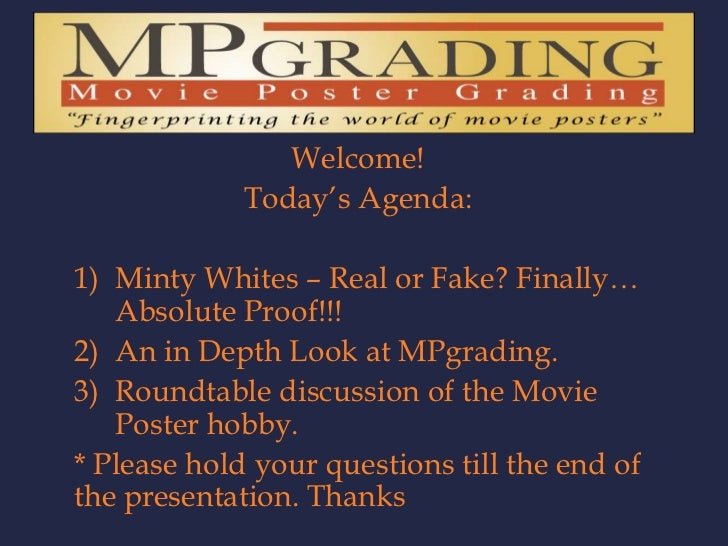 Welcome!<br />Today's Agenda:<br />Minty Whites – Real or Fake? Finally… Absolute Proof!!!<br />An in Depth Look at MPgrad...