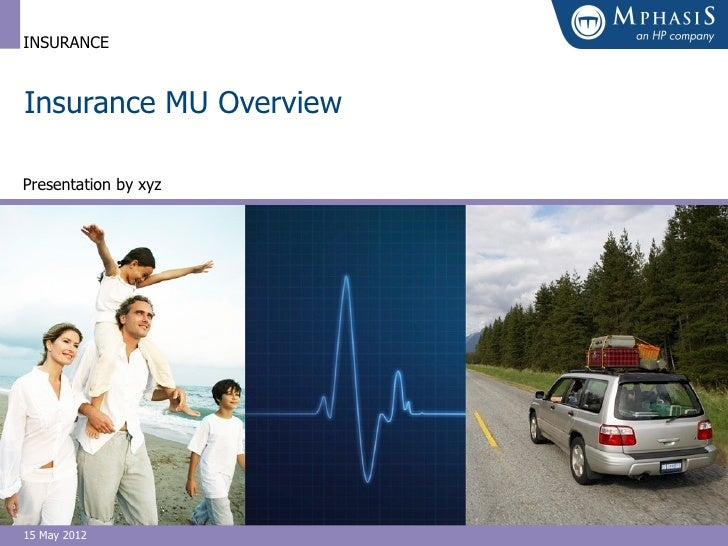 INSURANCEInsurance MU OverviewPresentation by xyz15 May 2012