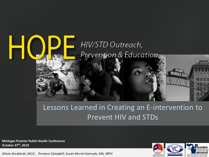 Lessons Learned in Creating an E-intervention to Prevent HIV and STDs<br />Michigan Premier Public Health Conference<br />...