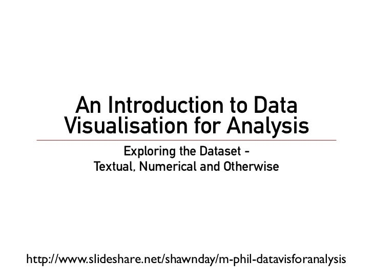 An Introduction to Data       Visualisation for Analysis                 Exploring the Dataset -            Textual, Numer...