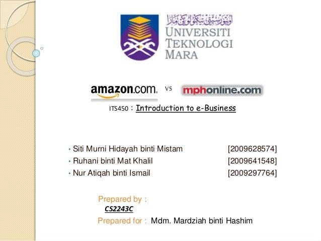 • Siti Murni Hidayah binti Mistam [2009628574] • Ruhani binti Mat Khalil [2009641548] • Nur Atiqah binti Ismail [200929776...