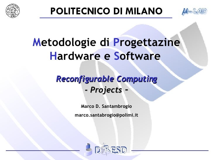 M etodologie   di  P rogettazine  H ardware e  S oftware   Reconfigurable Computing - Projects  -