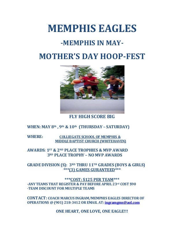 MEMPHIS EAGLES    ­MEMPHIS IN MAY­    MOTHER'S DAY HOOP­FEST      FLY HIGH SCORE BIG    WHEN: MAY 8th , 9th & 10th  (THURS...