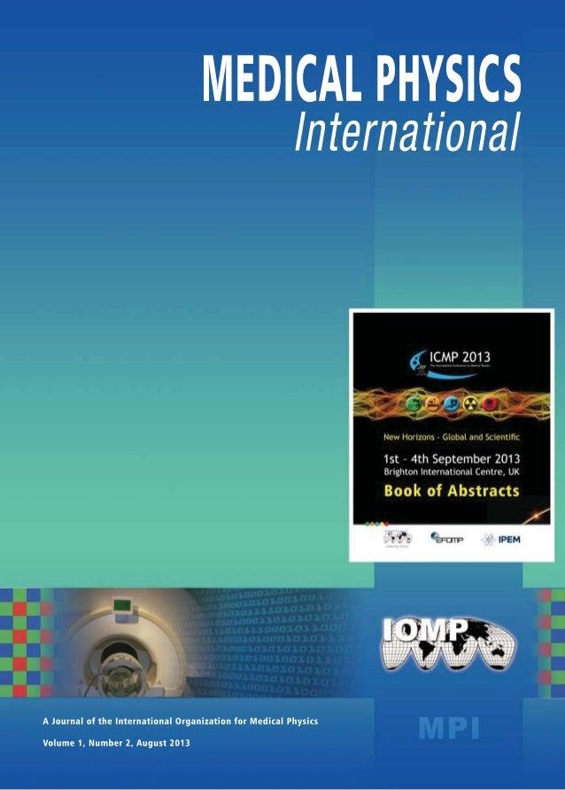 MEDICAL PHYSICS INTERNATIONAL Journal, vol.1, No.2, 2013  MEDICAL PHYSICS INTERNATIONAL  A JOURNAL OF THE INTERNATIONAL OR...