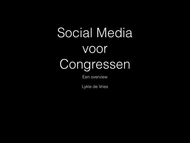 Social Media    voorCongressen    Een overview   Lykle de Vries