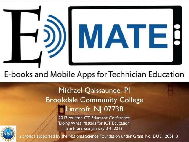 Michael Qaissaunee, PI             Brookdale Community College                  Lincroft, NJ 07738                    2013...