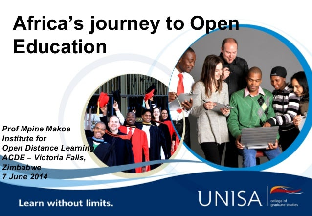 Africa's journey to Open Education Prof Mpine Makoe Institute for Open Distance Learning ACDE – Victoria Falls, Zimbabwe 7...