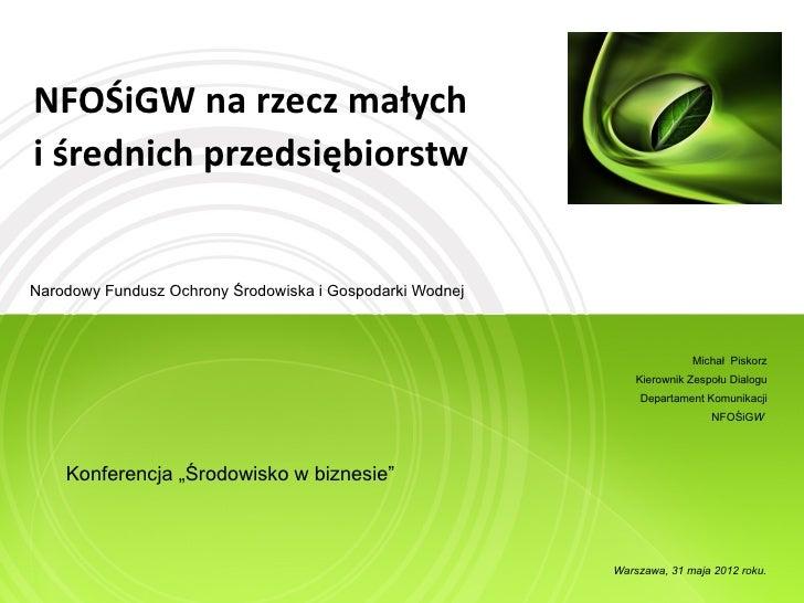 NFOŚiGW na rzecz małychi średnich przedsiębiorstwNarodowy Fundusz Ochrony Środowiska i Gospodarki Wodnej                  ...