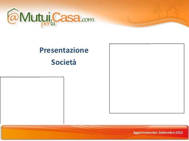 Presentazione                 Società                              Aggiornamento: Settembre 2012Maggio 2012