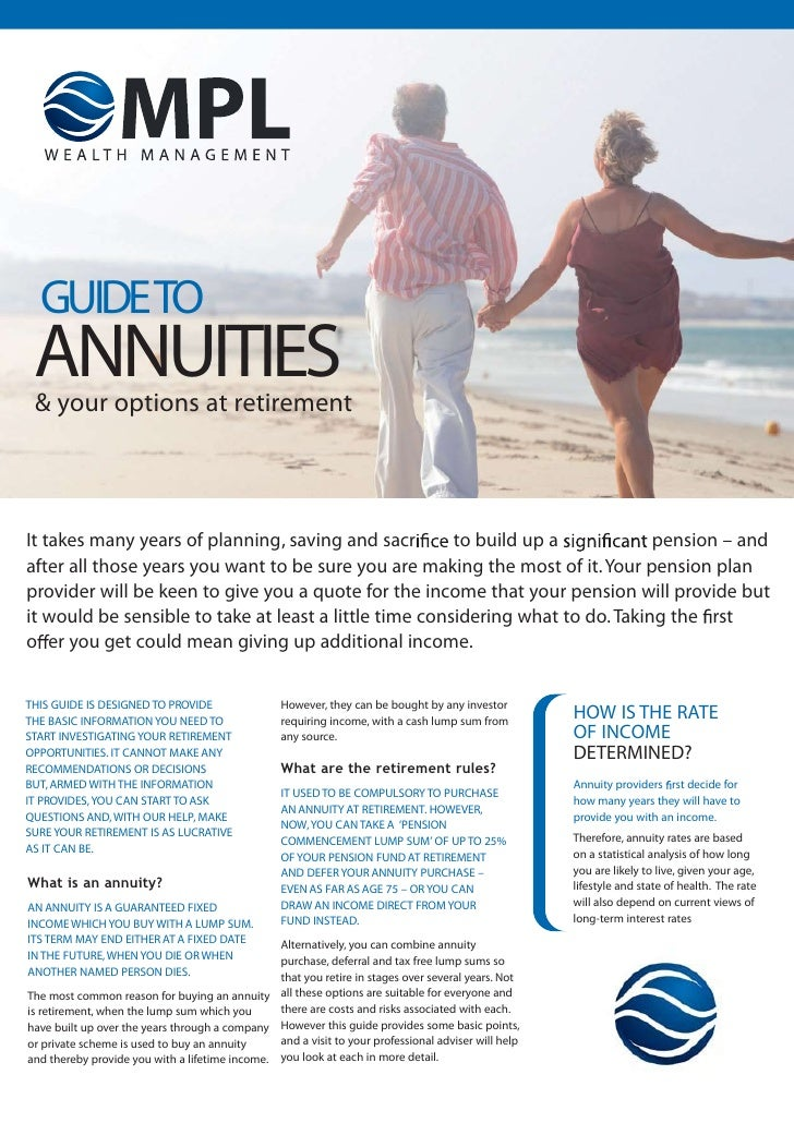 GUIDE TO ANNUITIES & your options at retirementIt takes many years of planning, saving and sacr        to build up a      ...