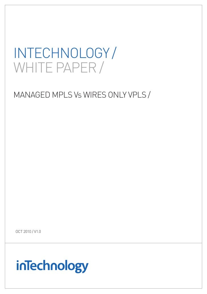 INTECHNOLOGY / WHITE PAPER / mANAGEd mPLS vs WIRES ONLY vPLS /     OCT 2010 / v1.0