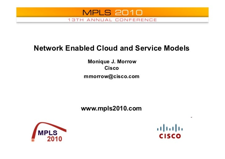 MPLS 2010: Network Enabled Cloud and Service Models