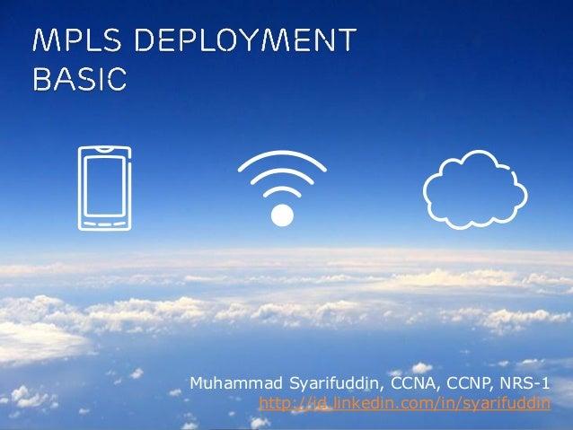 Muhammad Syarifuddin, CCNA, CCNP, NRS-1 http://id.linkedin.com/in/syarifuddin