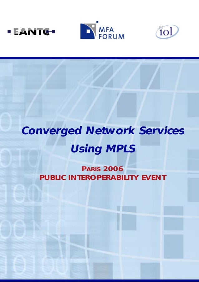 Converged Network Services Using MPLS PARIS 2006 PUBLIC INTEROPERABILITY EVENT