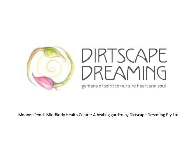 MooneePondsMindBody HealthCentre:AhealinggardenbyDirtscape DreamingPtyLtd