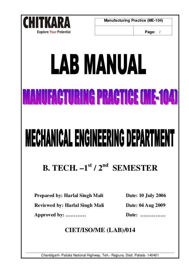 Manufacturing Practice (ME-104) Page:  /  B. TECH. –1st / 2nd SEMESTER  Prepared by: Harlal Singh Mali  Date: 10 July 2006...