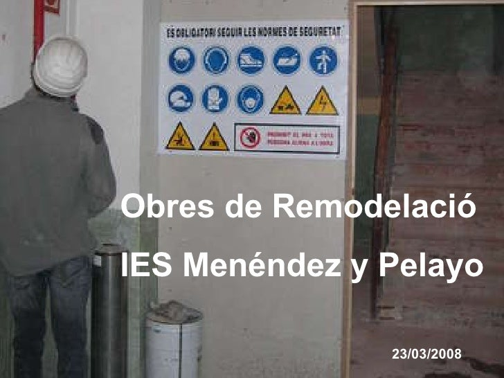 Obres de Remodelació IES Menéndez y Pelayo 23/03/2008