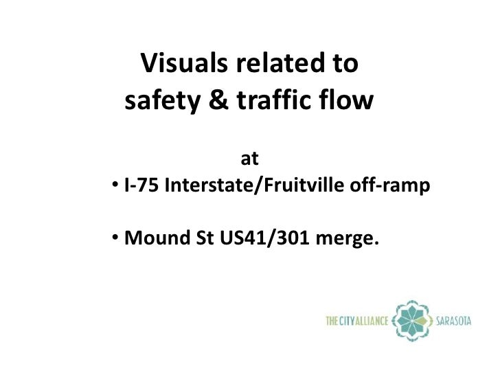 Visuals related to<br />safety & traffic flow<br />at <br /><ul><li>I-75 Interstate/Fruitville off-ramp
