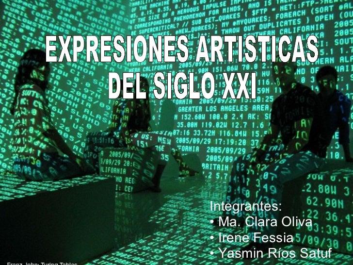 <ul><li>Integrantes: </li></ul><ul><li>Ma. Clara Oliva </li></ul><ul><li>Irene Fessia </li></ul><ul><li>Yasmin Ríos Satuf ...