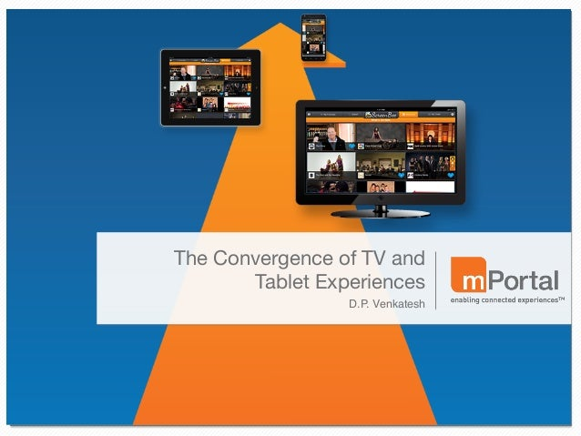 The Convergence of TV and Tablet Experiences by mPortal
