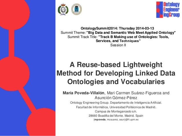 A Reuse-based Lightweight Method for Developing Linked Data Ontologies and Vocabularies María Poveda-Villalón, Mari Carmen...