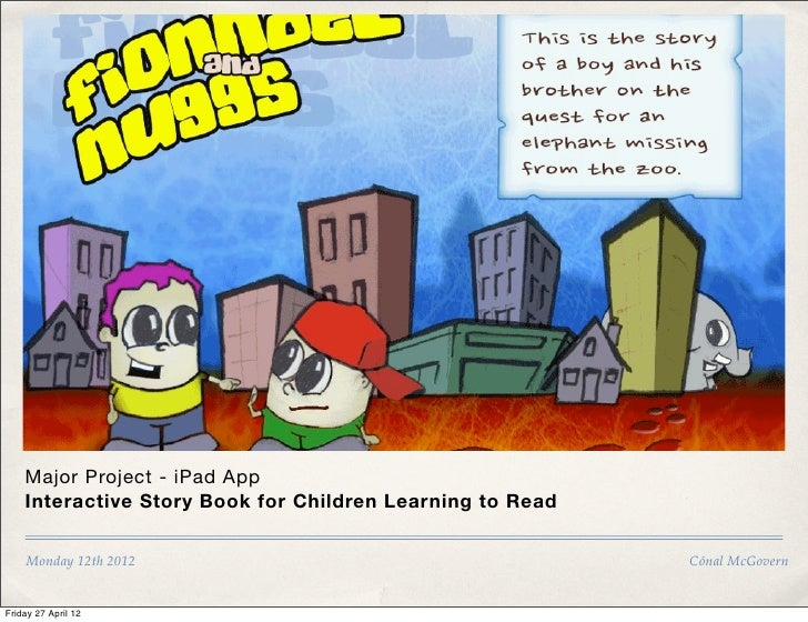 Masters Project: interactive book for kids learning to read april 2012