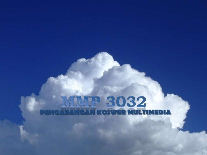 9/28/2011<br />prepared by: Bakhreza A Talip<br />1<br />Mmp 3032<br />PENGARANGAN KOSWER MULTIMEDIA<br />