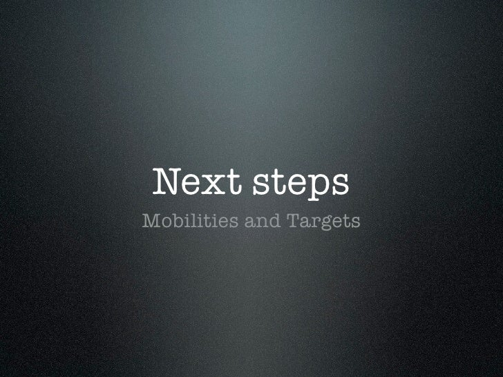 Next stepsMobilities and Targets