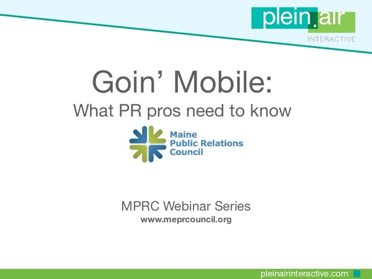 Goin' Mobile:What PR pros need to know     MPRC Webinar Series       www.meprcouncil.org                             plein...
