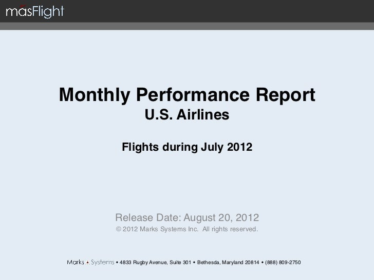 Monthly Performance Report                 U.S. Airlines                              Flights during July 2012         ...
