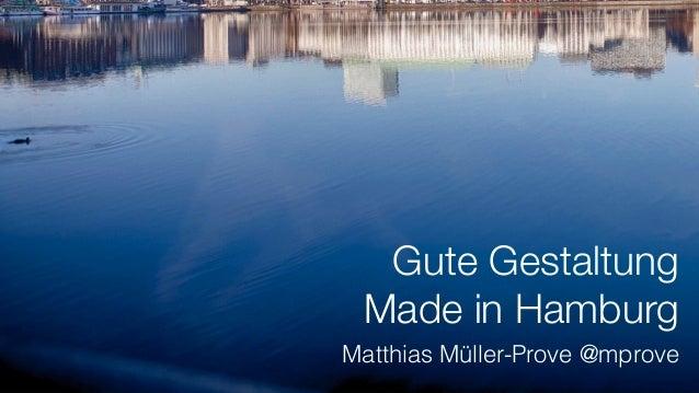 Gute Gestaltung Made in Hamburg Matthias Müller-Prove @mprove