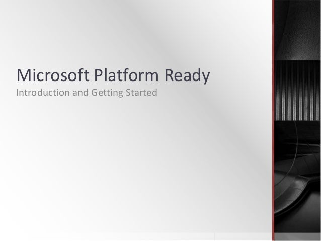 Microsoft Platform Ready Introduction and Getting Started