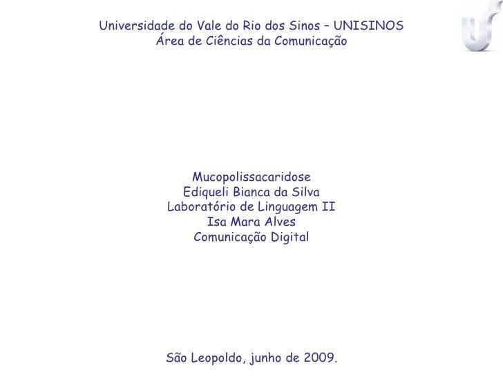 Universidade do Vale do Rio dos Sinos – UNISINOS          Área de Ciências da Comunicação                   Mucopolissacar...