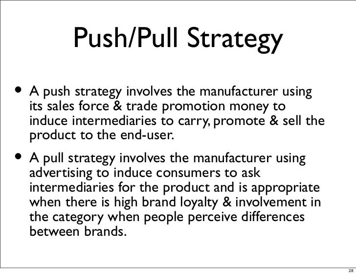walmart push and pull promotion Answering the question what is push vs pull strategy isn't just for manufacturing anymore but, for service too in fact, the question also is germane even in areas such as marketing, where there's an ongoing debate between inbound vs outbound or push vs pull.