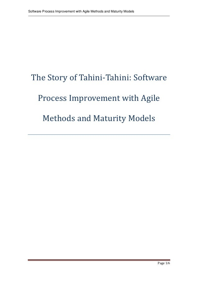 The Story of Tahini-Tahini: Software Process Improvement with Agile Methods and Maturity Models Preface and Prologue