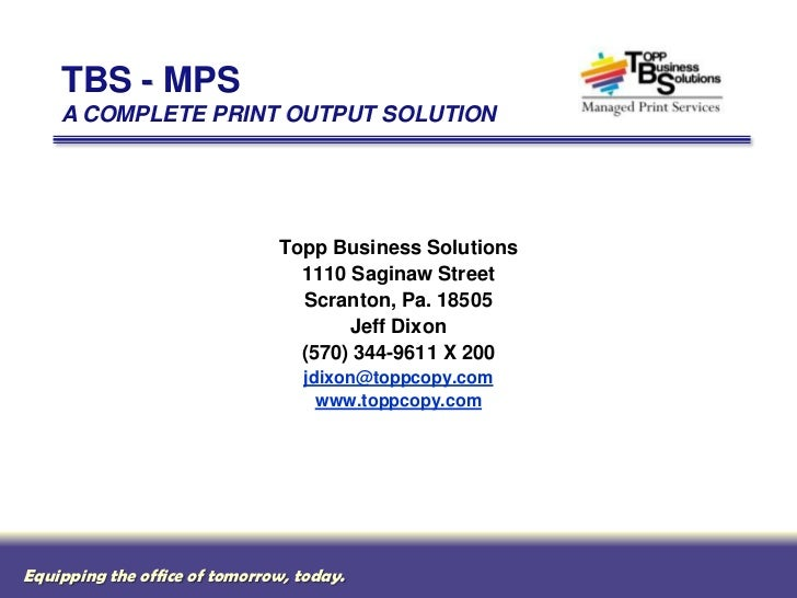 TBS - MPS    A COMPLETE PRINT OUTPUT SOLUTION                               Topp Business Solutions                       ...