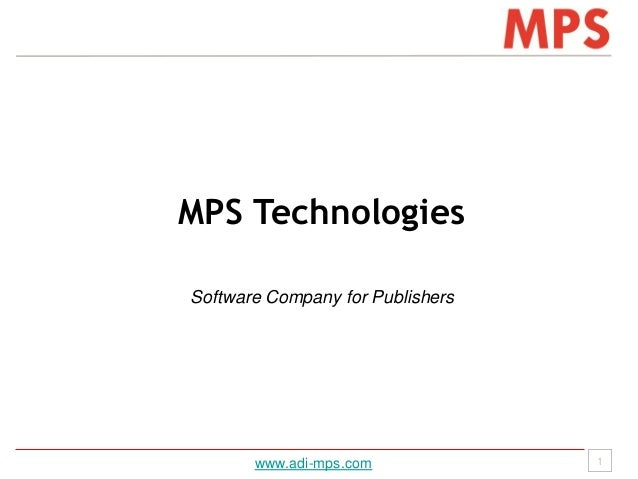MPS Technologies Software Company for Publishers  www.adi-mps.com  1