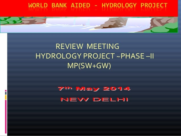 REVIEW MEETING HYDROLOGY PROJECT ~PHASE –II MP(SW+GW)