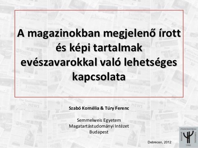 A magazinokban megjelenő írott      és képi tartalmakevészavarokkal való lehetséges          kapcsolata         Szabó Korn...