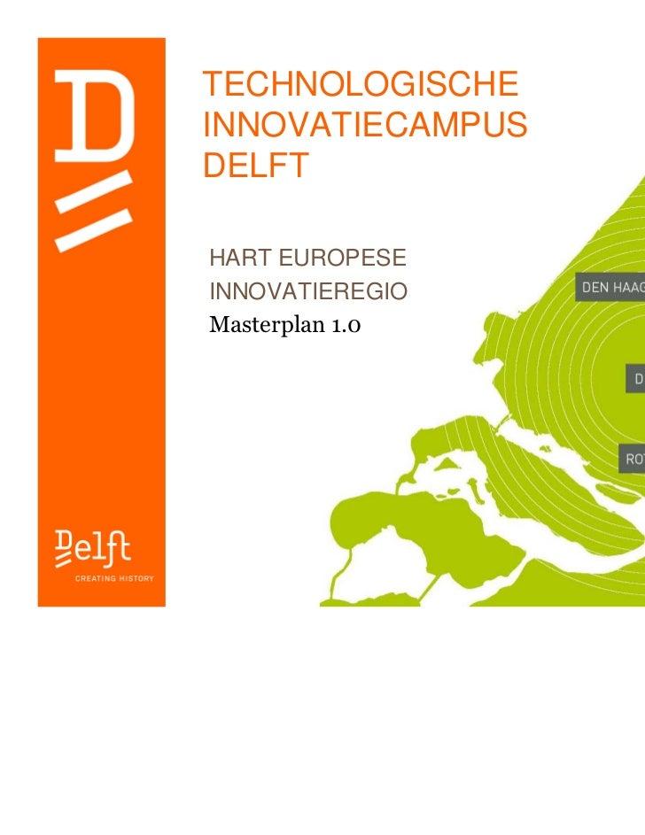 TECHNOLOGISCHEINNOVATIECAMPUSDELFTHART EUROPESEINNOVATIEREGIOMasterplan 1.0