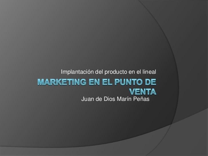 Implantación del producto en el lineal        Juan de Dios Marín Peñas
