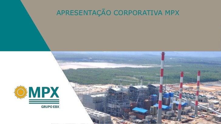 Apresentação MPX - Agosto 2012