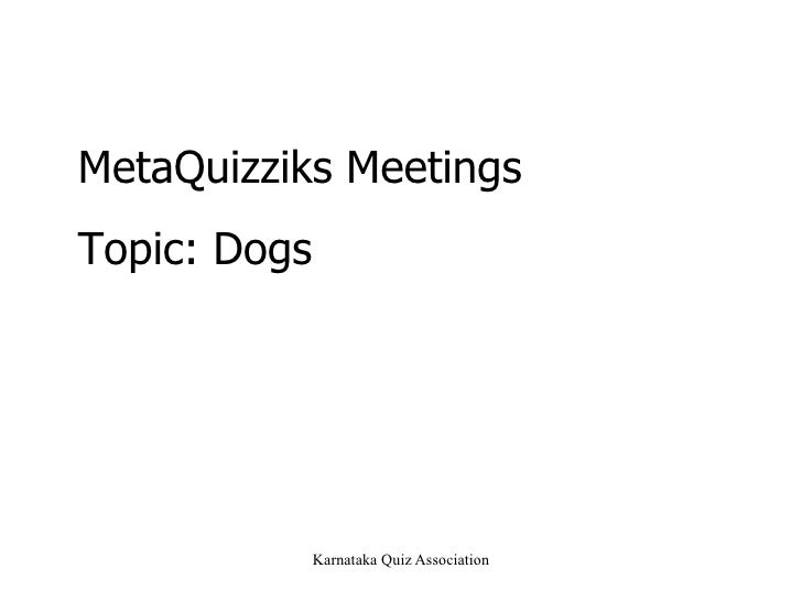 MetaQuizziks Meetings Topic: Dogs